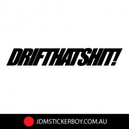 0474---Drift-That-Shit-W