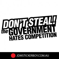 0911E---Dont-Steal-Government-Hates-Competition-170x66-W