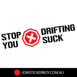0962JT---Stop-Drifting-You-Suck-200x51-W