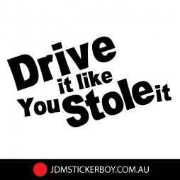 1193K---Drive-It-Like-You-Stole-It-150x81-W