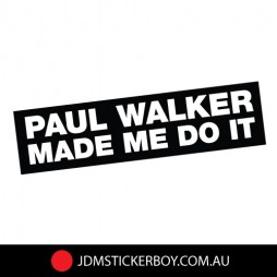 0540ST---Paul-Walker-Made-Me-Do-It-190x50-W