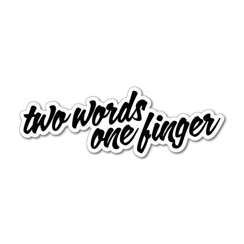 TWO WORDS ONE FINGER JDM Car Sticker Decal Car 0229E